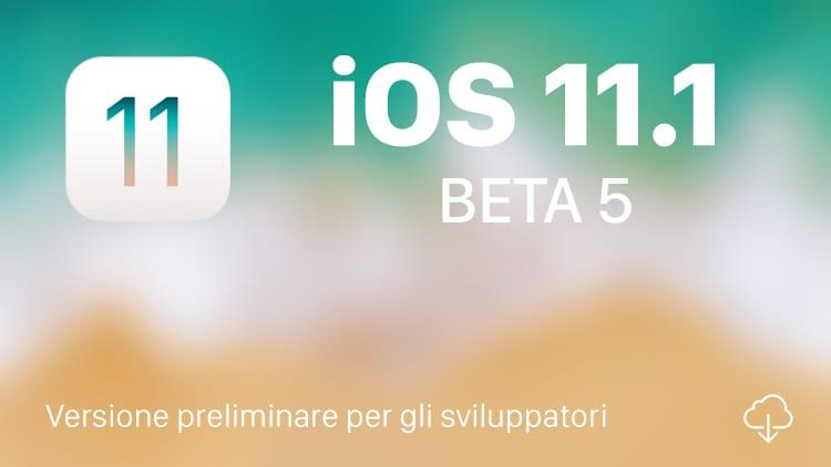 Apple rilascia iOS 11.1 beta 5 e le altre beta di watchOS, macOS e tvOS [AGGIORNATO]