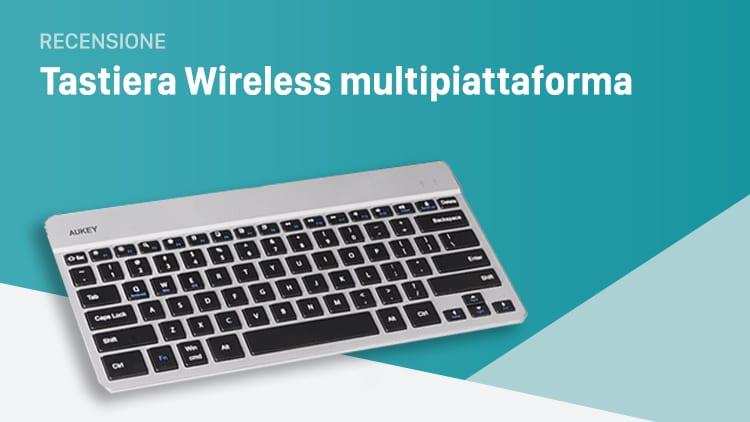 Recensione Tastiera Bluetooth in alluminio per iOS, Computer ed Android