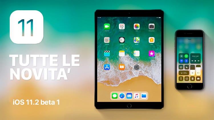 Tutte le novità di iOS 11.2 beta 1 raccolte in un solo articolo [AGGIORNATO x 20]