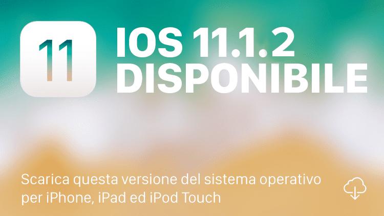 Apple rilascia iOS 11.1.2 per tutti [Changelog e Download]