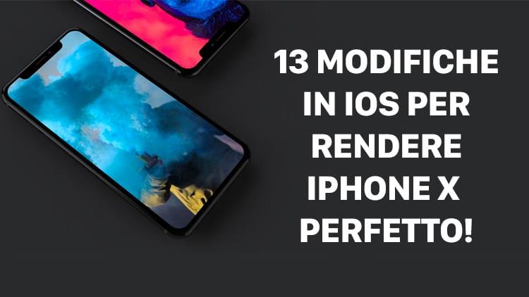 13 Cambiamenti in iOS che renderebbero l'iPhone X davvero perfetto