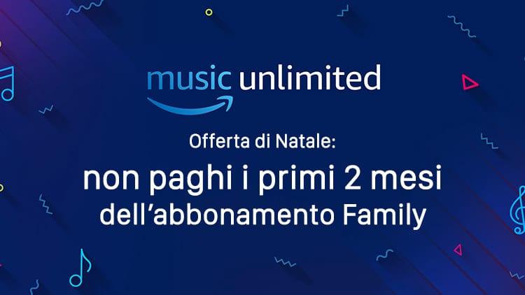 Amazon Music Unlimited: nuova promozione che offre 2 mesi GRATIS per l'abbonamento Family