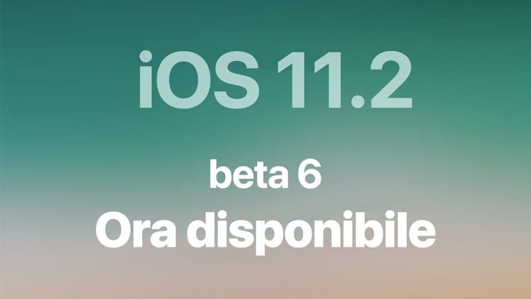 Apple rilascia iOS 11.2 beta 6 agli sviluppatori e a tutti i beta tester pubblici