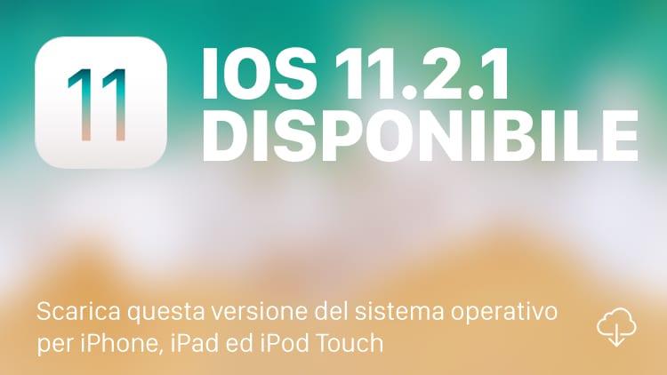Apple rilascia iOS 11.2.1 per tutti i dispositivi supportati