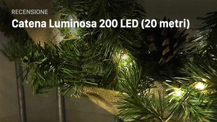 Decorazioni Luminose Natalizie : Recensione catena luminosa da 20 metri con 200 led: ottima per le
