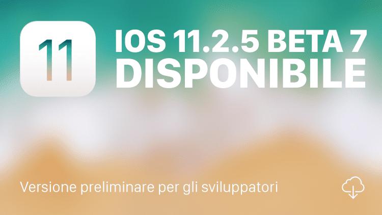 Apple rilascia iOS 11.2.5 beta 7 agli sviluppatori