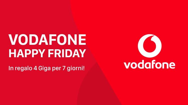 Vodafone Happy Friday: 4 Giga in regalo per 1 settimana!