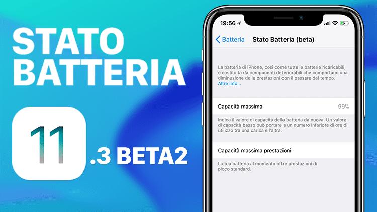 iOS 11.3 beta 2 introduce finalmente la funzione che monitora lo stato della batteria e le prestazioni