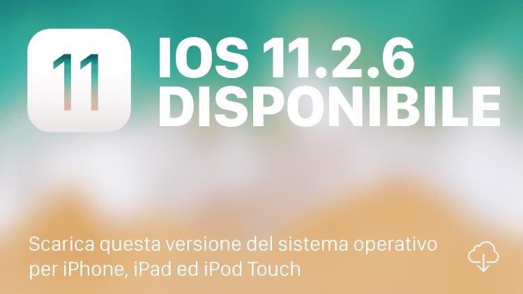 Apple rilascia iOS 11.2.6 che risolve il bug del carattere indiano [Changelog e Download]