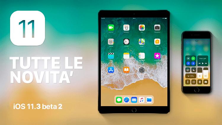 Tutte le novità di iOS 11.3 beta 2 raccolte in un solo articolo [AGGIORNATO X 4]