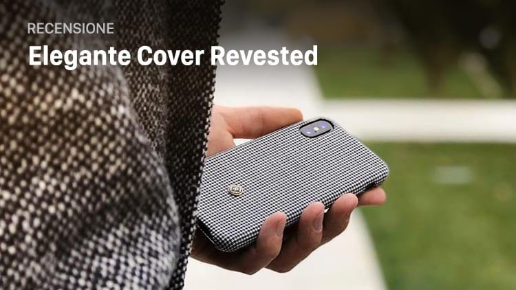 Recensione Cover Revested Per Iphone Leleganza Di Uno Stile