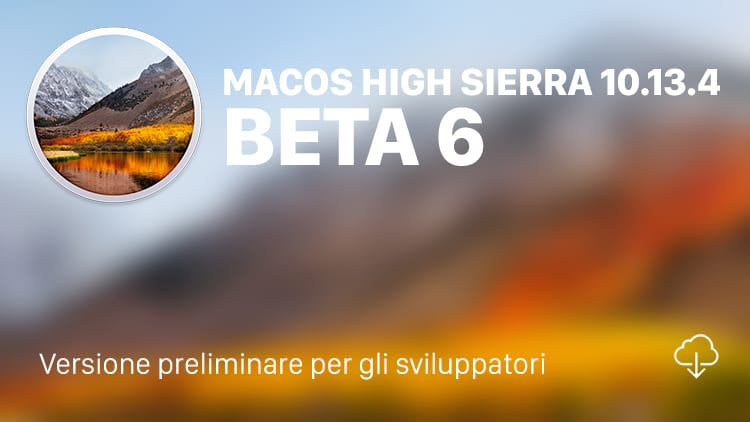 Apple rilascia la Beta 6 di macOS High Sierra 10.13.4 agli sviluppatori