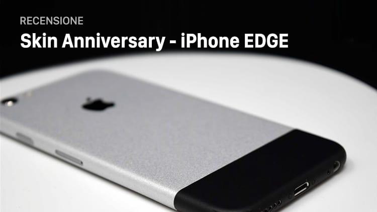 Recensione Skin CosmoTech Anniversary, che trasforma il vostro iPhone in un perfetto iPhone EDGE!