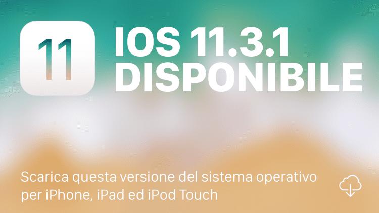 Apple rilascia iOS 11.3.1 per risolvere un problema con gli schermi di terze parti