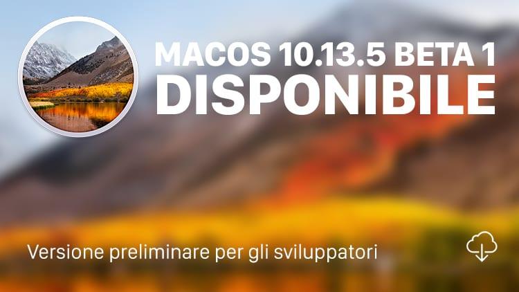 Apple rilascia la prima beta di macOS High Sierra 10.13.5 agli sviluppatori