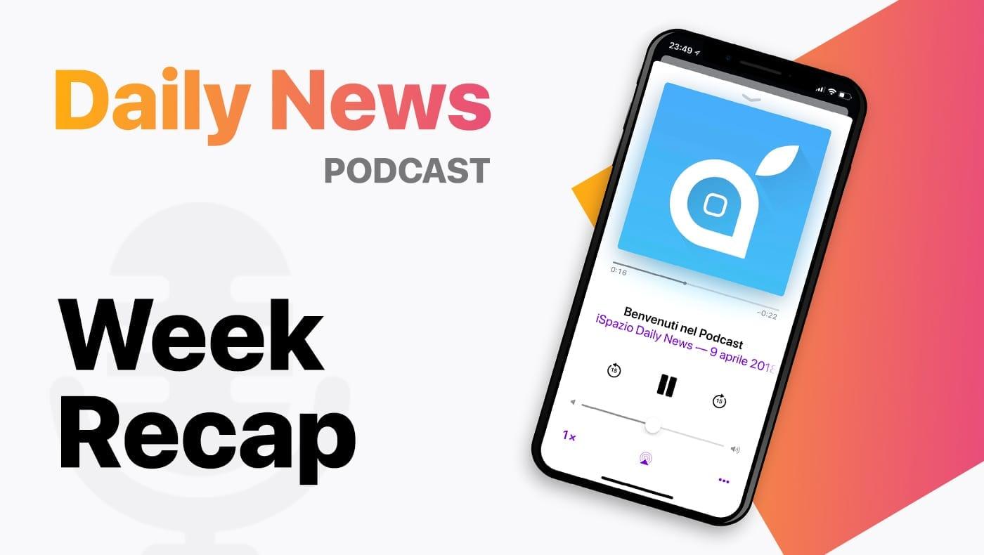 Ecco un riassunto di tutte le notizie della settimana affrontate nel nostro Podcast #5