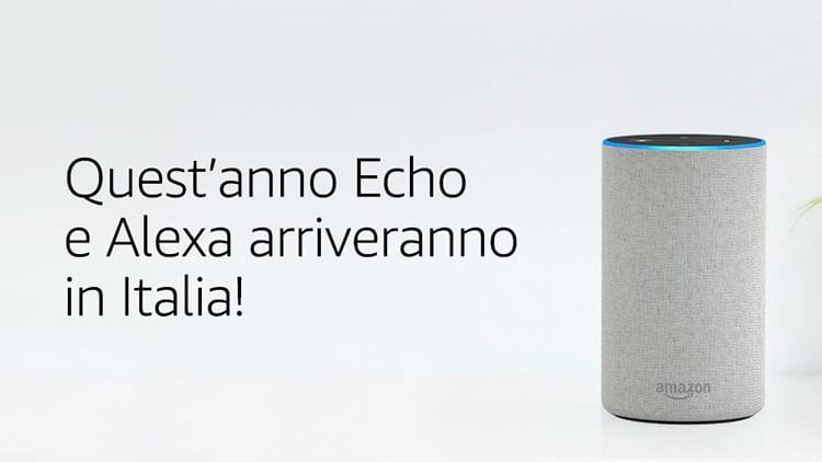 Amazon Echo, e Alexa, in arrivo finalmente anche in Italia!