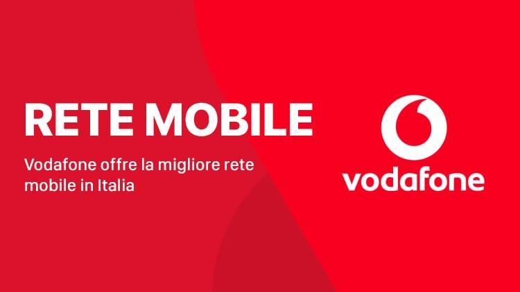 Vodafone ha la migliore rete mobile in Italia