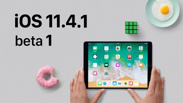 Apple rilascia la prima beta di iOS 11.4.1, macOS 10.13.6 e tvOS 11.4.1 in versione pubblica