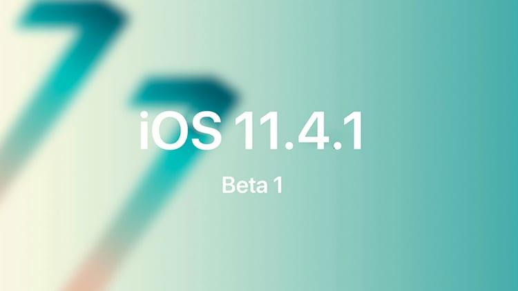 Apple rilascia iOS 11.4.1 beta 1 insieme a MacOS 10.13.6, watchOS e tvOS
