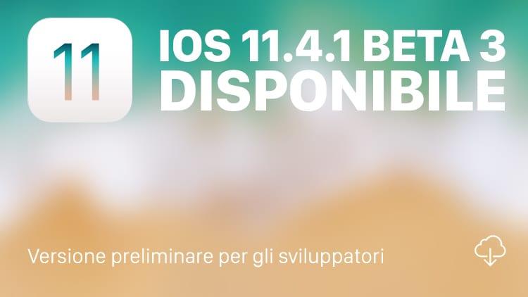 Apple rilascia iOS 11.4.1 beta 3 agli sviluppatori, insieme agli aggiornamenti degli altri sistemi operativi
