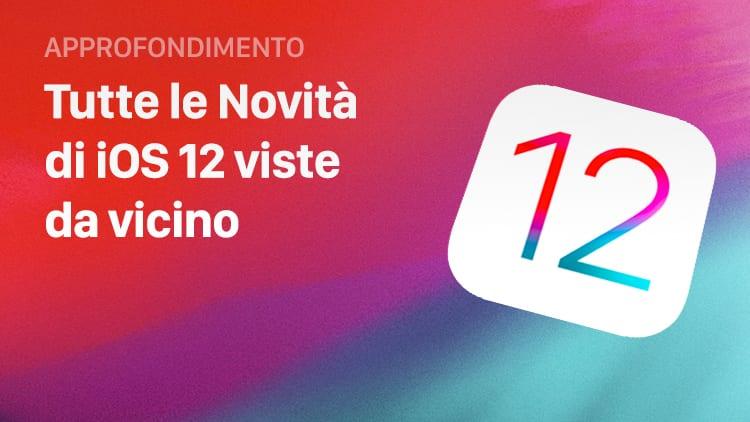 iOS 12 beta 1: Tutte le novità introdotte, in un solo articolo!