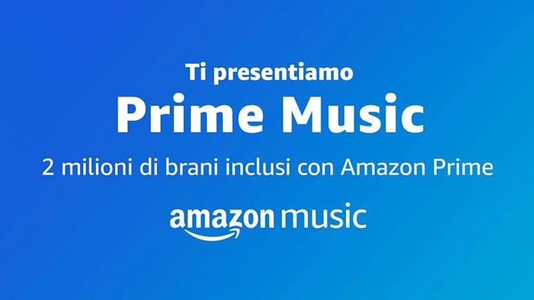 Amazon lancia Prime Music, il servizio di streaming musicale incluso gratuitamente nell'abbonamento Prime