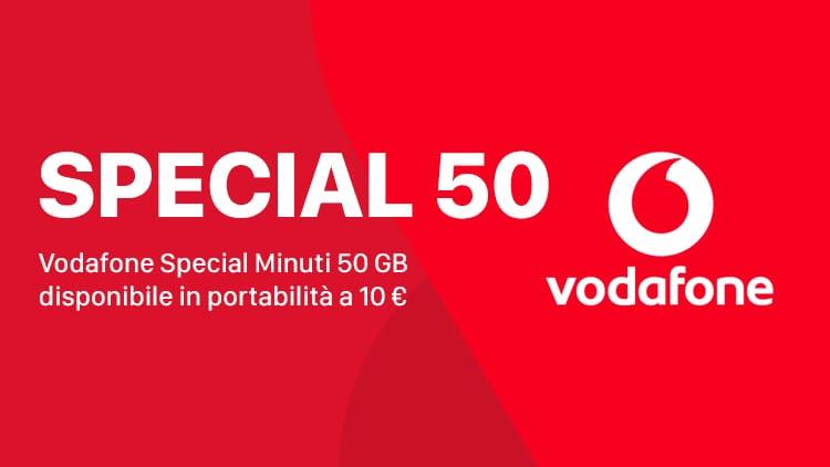 Vodafone Special Minuti 50 GB torna per tutti a 10€ al mese