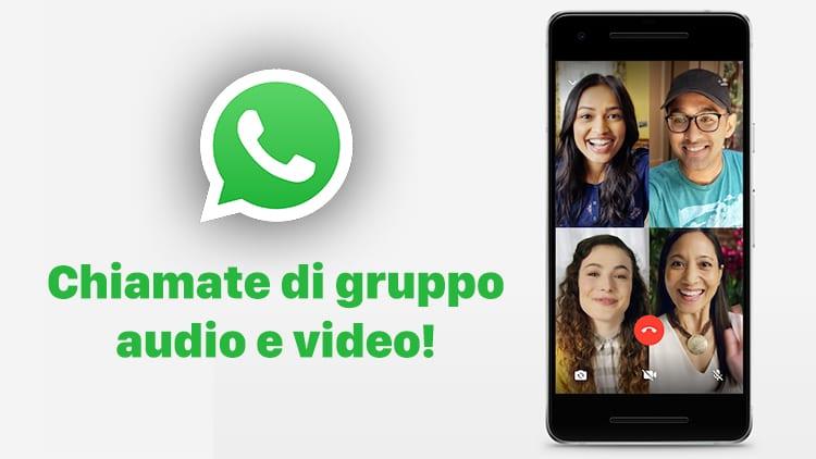 Su WhatsApp arrivano le chiamate di gruppo audio e video!