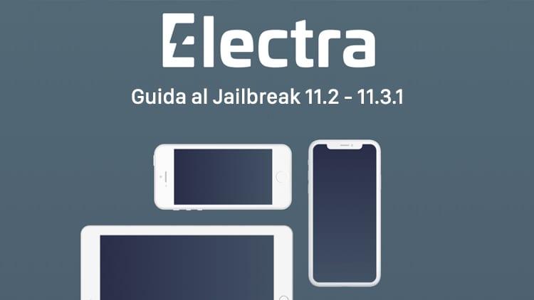 Guida passo passo: Ecco come eseguire il Jailbreak di iOS 11.2 – 11.3.1 con Electra (Windows e Mac)