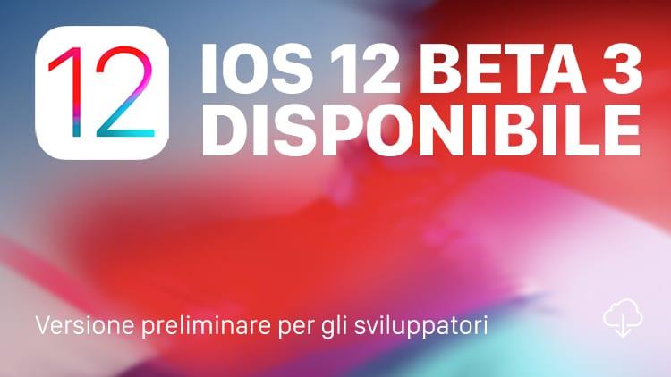 Apple rilascia iOS 12 beta 3 per gli sviluppatori