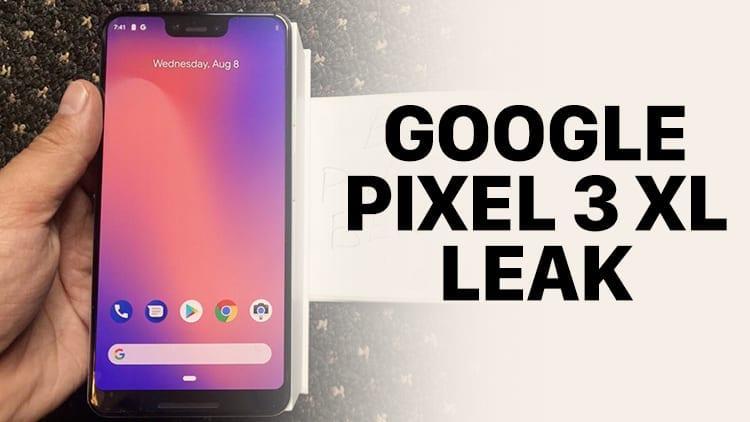 Il Google Pixel 3 XL non ha più segreti: un LEAK svela praticamente tutto [VIDEO UNBOXING]