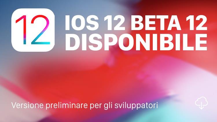 Apple rilascia iOS 12 beta 12 per risolvere il bug del pop-up d'aggiornamento