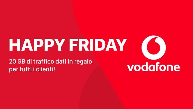 Vodafone Happy Friday: questa settimana 20 GB per tutti i clienti!