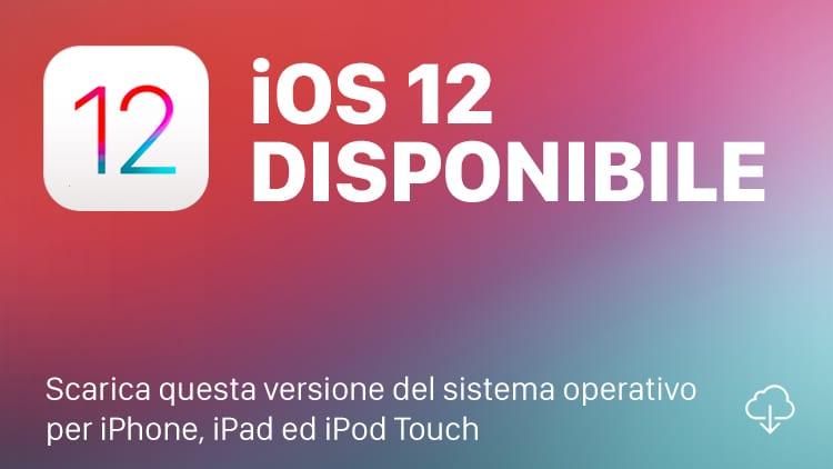iOS 12: disponibile la versione finale per tutti. Ecco tutte le Novità!