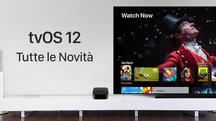 Apple rilascia tvOS 12 in versione finale per tutti: Ecco le Novità!