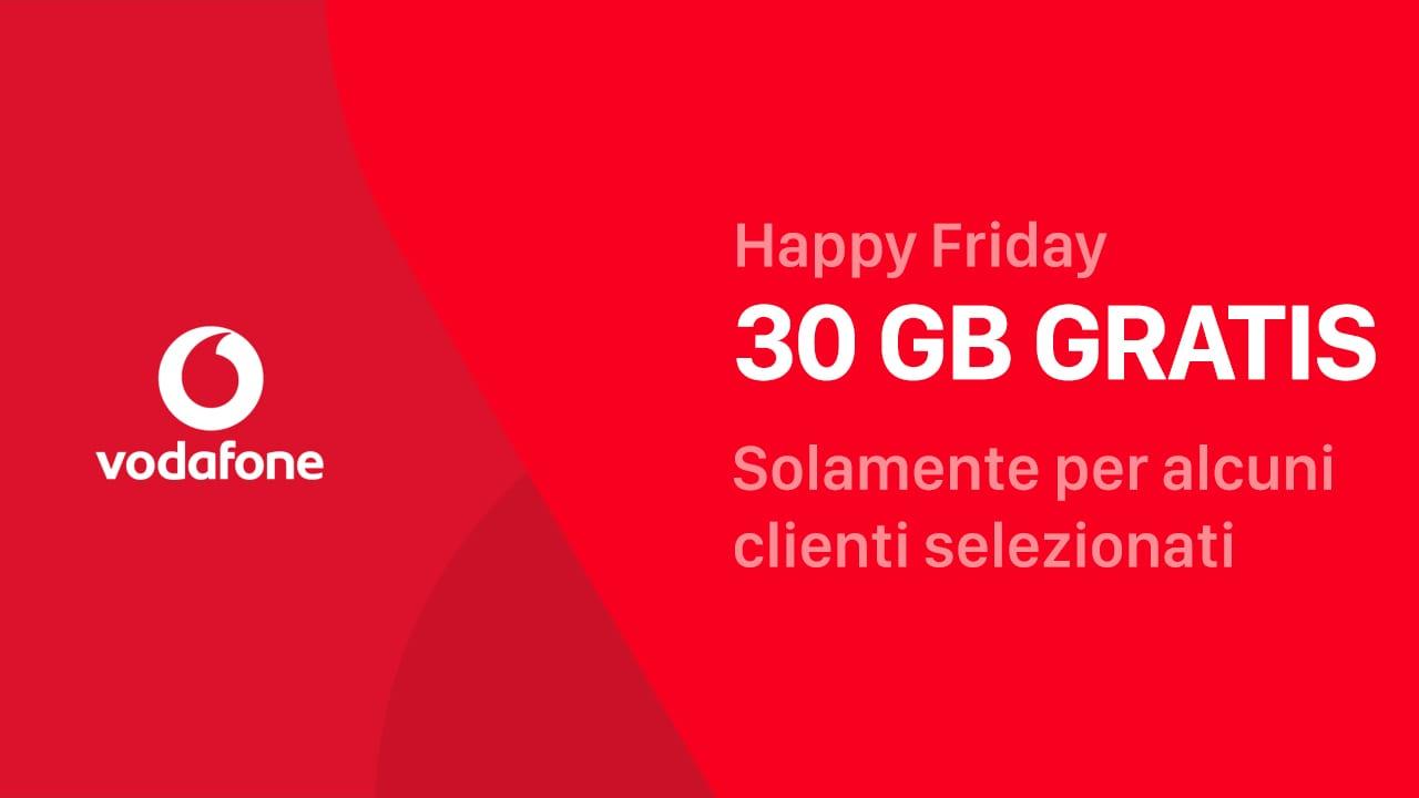 Vodafone Happy Friday regala fino a 30 GB al mese per un anno ai suoi clienti!