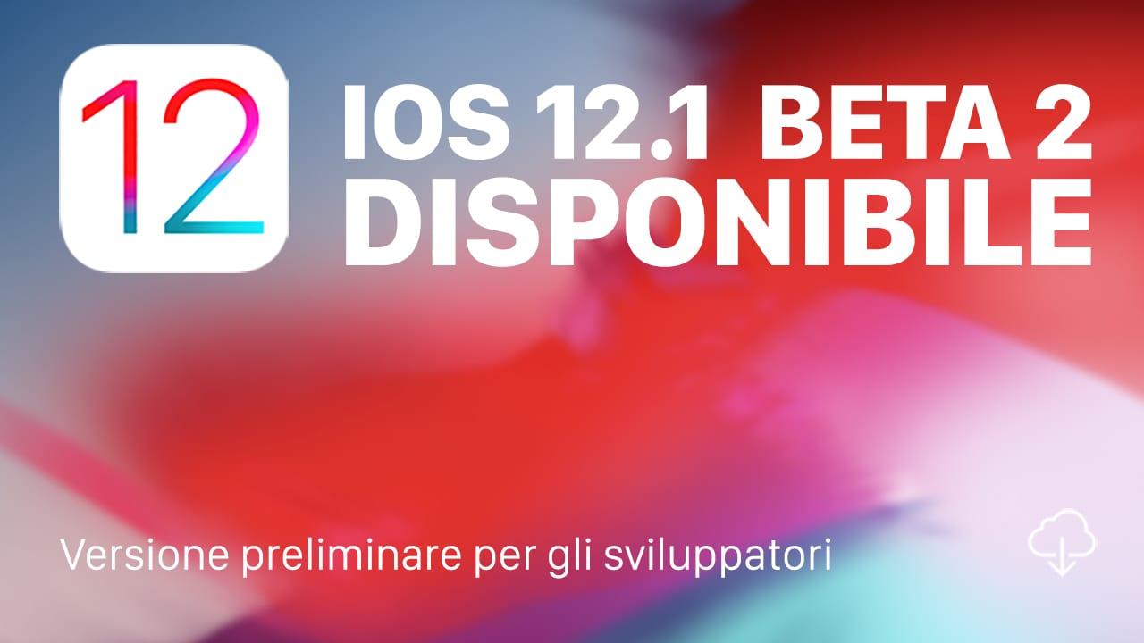 Apple rilascia iOS 12.1 Beta 2 con 70 nuove Emoji, videochiamate di gruppo FaceTime ed altro