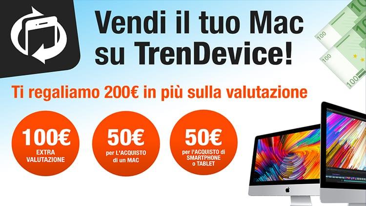 TrenDevice acquista il vostro Mac e vi regala fino a 200€ in più sulla valutazione.