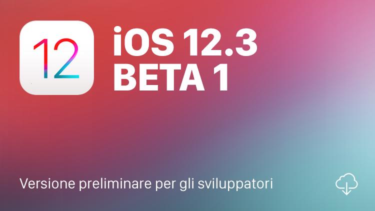 Apple rilascia la prima beta per gli sviluppatori di iOS 12.3! Ecco tutte le novità!