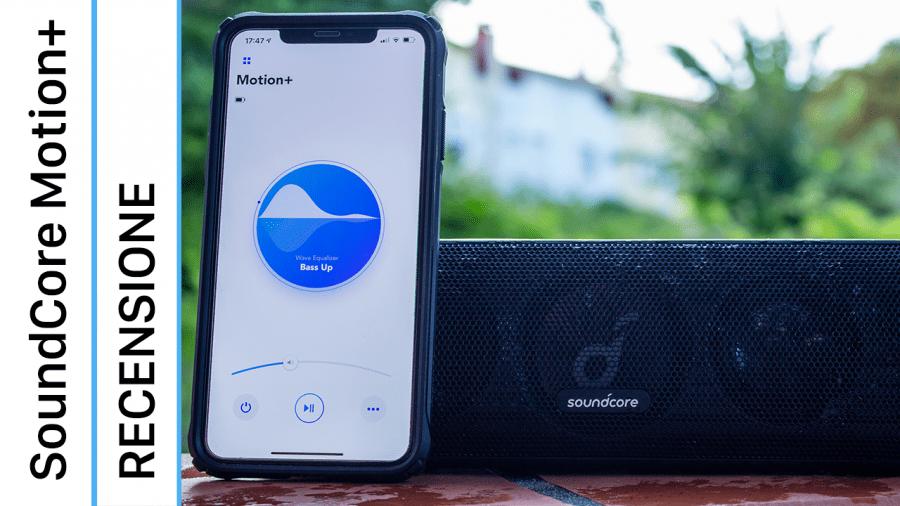 Soundcore Motion+ : una cassa di fascia alta ad un prezzo super-accessibile   Recensione