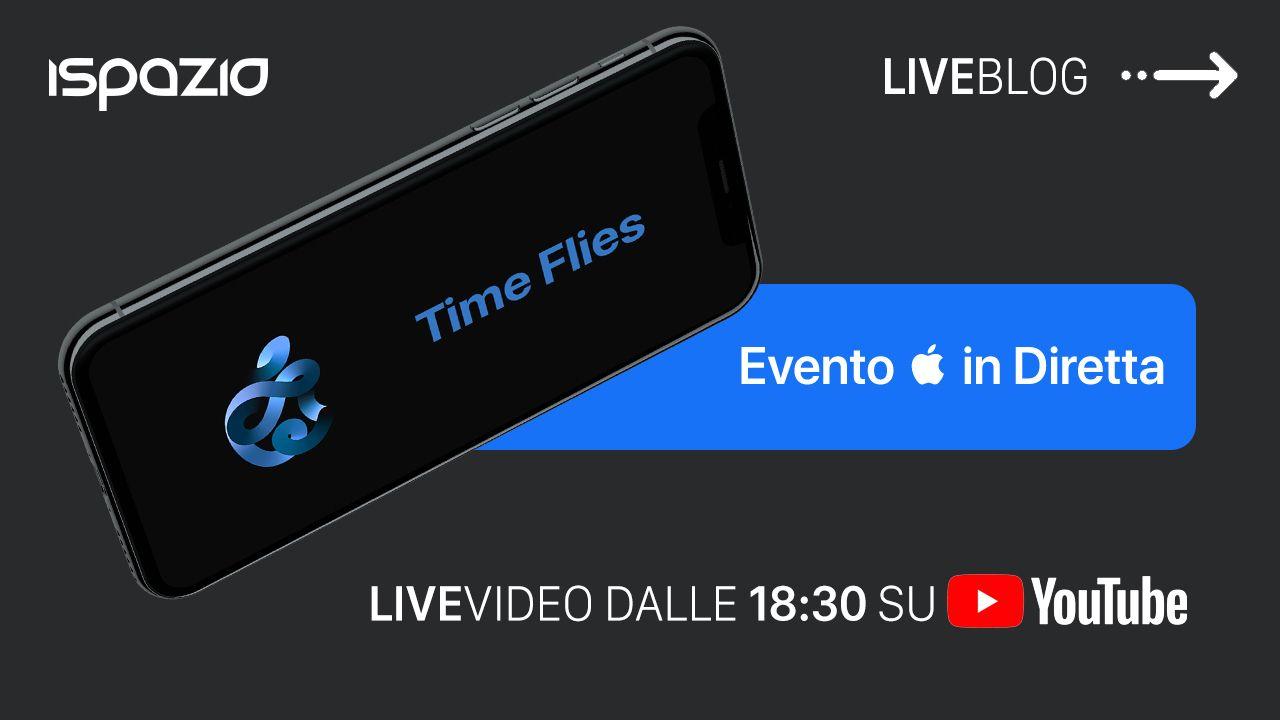 """Evento Apple """"Time Flies"""": Seguilo su iSpazio con LIVEBlog e diretta  YouTube"""